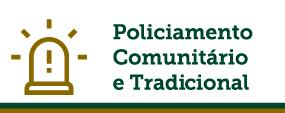 Policiamento comunitário e tradicional.